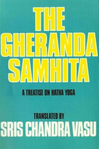 The Gheranda Samhita – A Treatise on Hatha Yoga