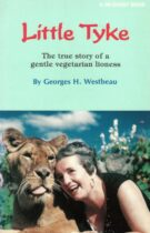 Little Tyke – The True Story of a Gentle Vegetarian Lionness