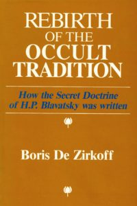Rebirth of the Occult Tradition – How the Secret Doctrine of H.P. Blavatsky was written
