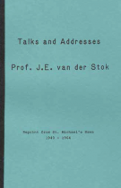 Talks and Addresses – Prof. J.E. van der Stok