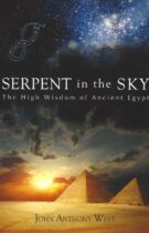 Serpent in the Sky – The High Wisdom of Ancient Egypt