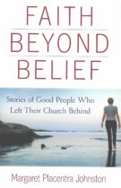 Faith Beyond Belief – Stories of Good People Who Left Their Church Behind