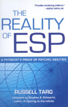 The Reality of ESP – A Physicist's Proof of Psychic Abilities