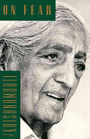 Krishnamurti on Fear