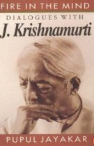 Fire in the mind – dialogues with Krishnamurti