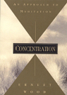 Concentration – An Approach to Meditation