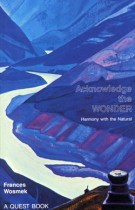 Acknowledge the Wonder – Harmony with the Natural