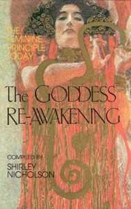 The Goddess Reawakening – The Feminine Principle in Spirituality