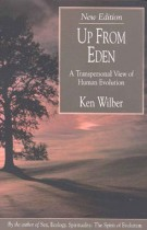 Up from Eden – A Transpersonal View of Human Evolution