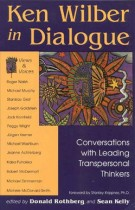 Ken Wilber in Dialogue – Conversations with Leading Transpersonal Thinkers