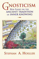 Gnosticism – New Light on the Ancient Tradition of Inner Knowing