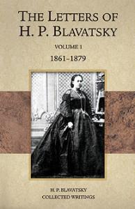 The Letters of H.P. Blavatsky – Volume 1 1861-1879
