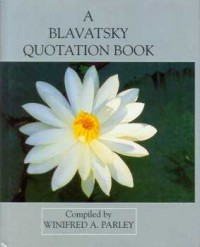 A Blavatsky Quotation Book –  Being an Extract for Each Day of the Year