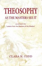 "Theosophy as the masters see it, as outlined in the ""Letters from the masters of the Wisdom"""