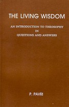 The Living Wisdom – An Introduction to Theosophy in Questions and Answers