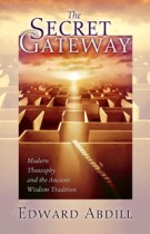 The Secret Gateway – Modern Theosophy and the Ancient Wisdom Tradition