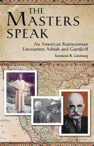 The Masters Speak – An American Businessman Encounters Ashish and Gurdjieff