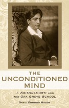 The Unconditioned Mind – J. Krishnamurti and the Oak Grove School