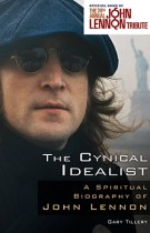 The Cynical Idealist – A Spiritual Biography of John Lennon