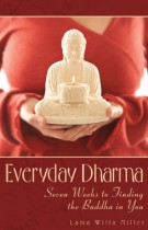 Everyday Dharma – Seven Weeks to Finding the Buddha in You