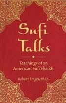 Sufi Talks -Teachings of an American Sufi Sheikh