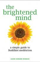 The Brightened Mind – A Simple Guide to Buddhist Meditation
