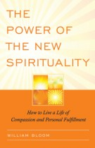 The Power of the New Spirituality – How to Live a Life of Compassion and Personal Fulfillment
