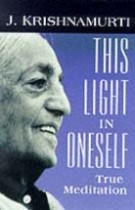 This Light in Oneself – True Meditation (Home Press)