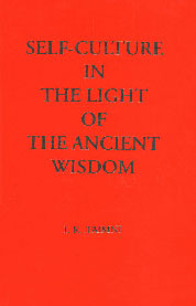 Self-Culture in the Light of the Ancient Wisdom