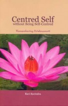 Centred Self Without Being Self-Centred  – Remembering Krishnamurti