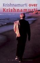 Krishnamurti over Krishnamurti – 'Krishnamurti's Notebook'