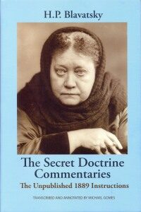 The Secret Doctrine Commentaries – The Unpublished 1889 Instructions