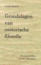 Grondslagen van Esoterische Filosofie – Uit de Geschriften van H.P. Blavatsky