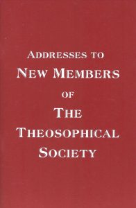 Addresses to new Members of the Theosophical Society