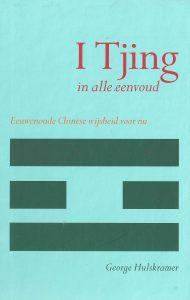 I Tjing – In Alle Eenvoud