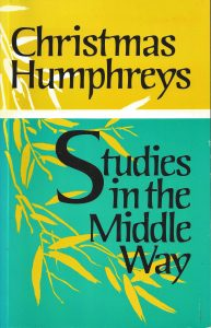 Studies in the Middle Way – Being Thoughts on Buddhism Applied