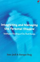 Integrating and Managing the Personal Shadow – Intelligent Handling of Our Dark Energy