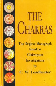 The Chakras – The Original Monograph based on Clairvoyant Investigations