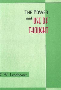 The Power and Use of Thought