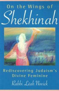 On the Wings of Shekhinah – Rediscovering Judaism's Divine Feminine