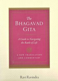 The Bhagavad Gītā – A Guide to Navigating The Battle of Life