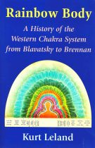 Rainbow Body – A History of the Western Chakra System from Blavatsky to Brennan