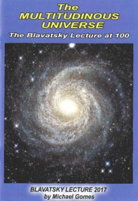 The Multitudinous Universe – Blavatsky Lecture 2017