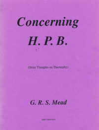 Concerning H.P.B. (Stray Thoughts on Theosophy)