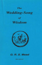 The Wedding Song of Wisdom (Part of Echoes from the Gnosis)