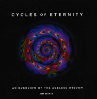 Cycles of Eternity – An Overview of the Ageless Wisdom