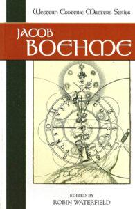 Jacob Boehme – Western Esoteric Masters Series