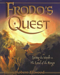 Frodo's Quest – Living the Myth in The Lord of the Rings