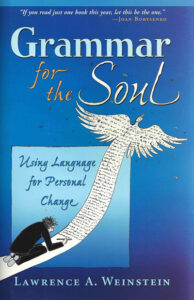 Grammar for the Soul – Using Language for Personal Change