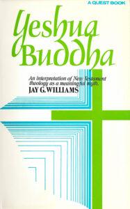Yeshua Buddha – An interpretation of New Testament theology as a meaningful myth